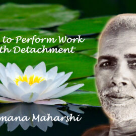 How to perform work with detachment - Video