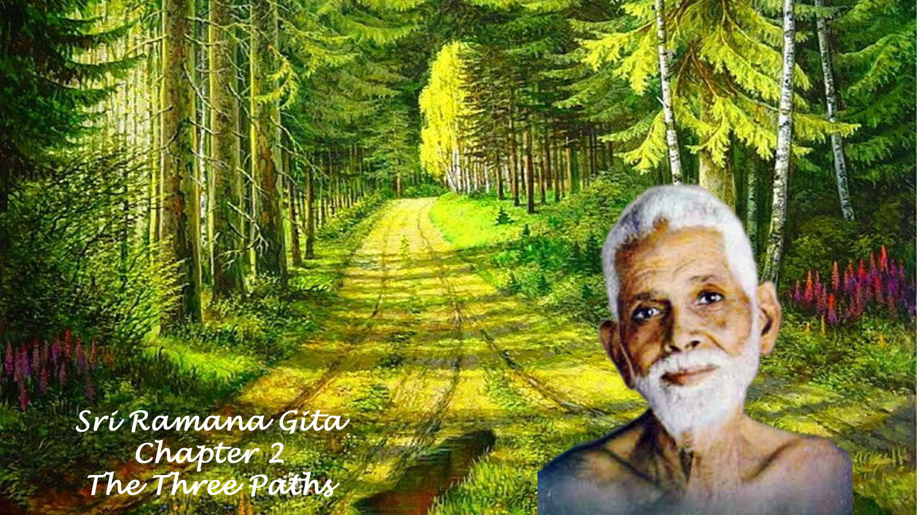 Sri Ramana Gita - Chapter 2 - The three paths