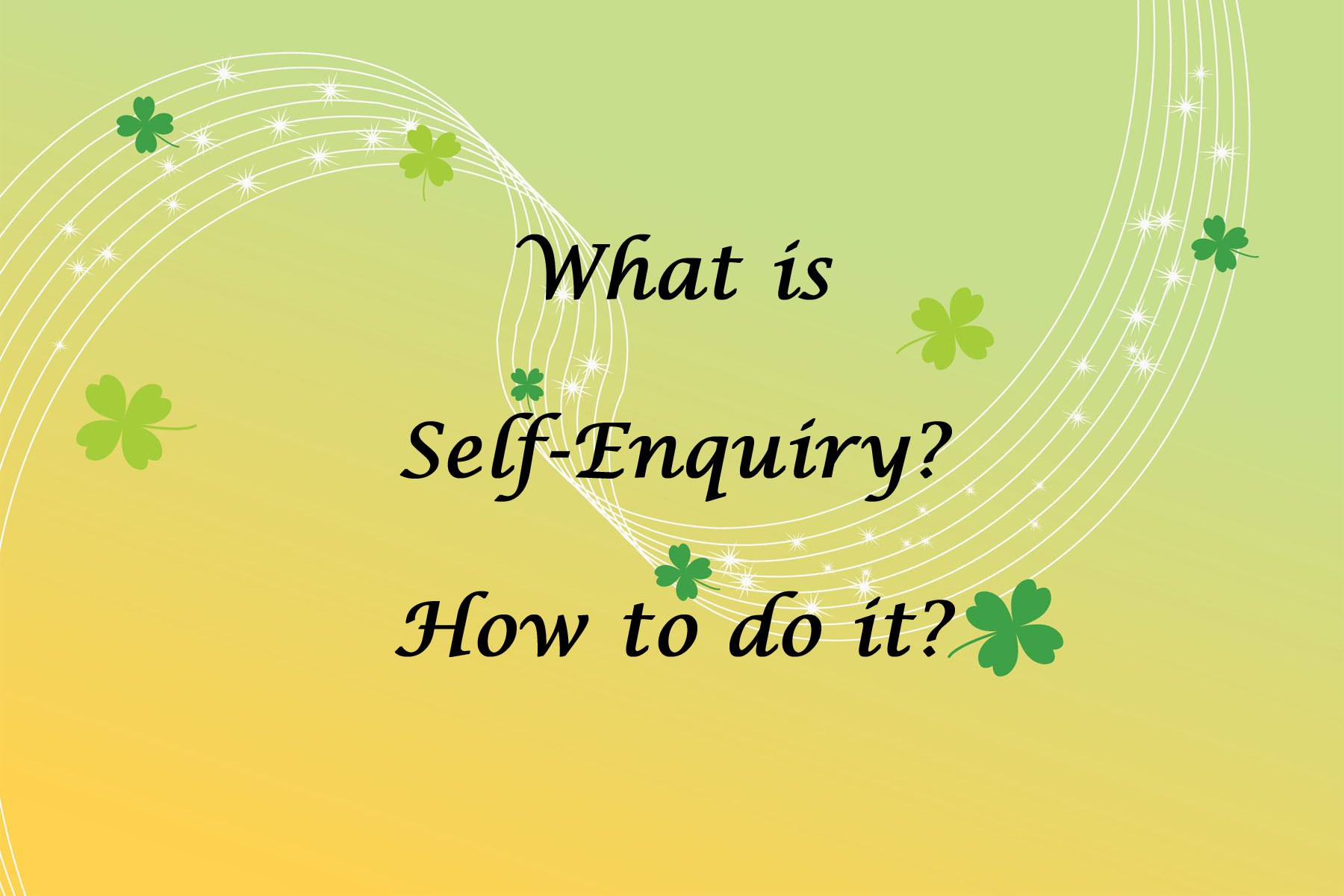 What is Self-Enquiry? How to do it? (2)